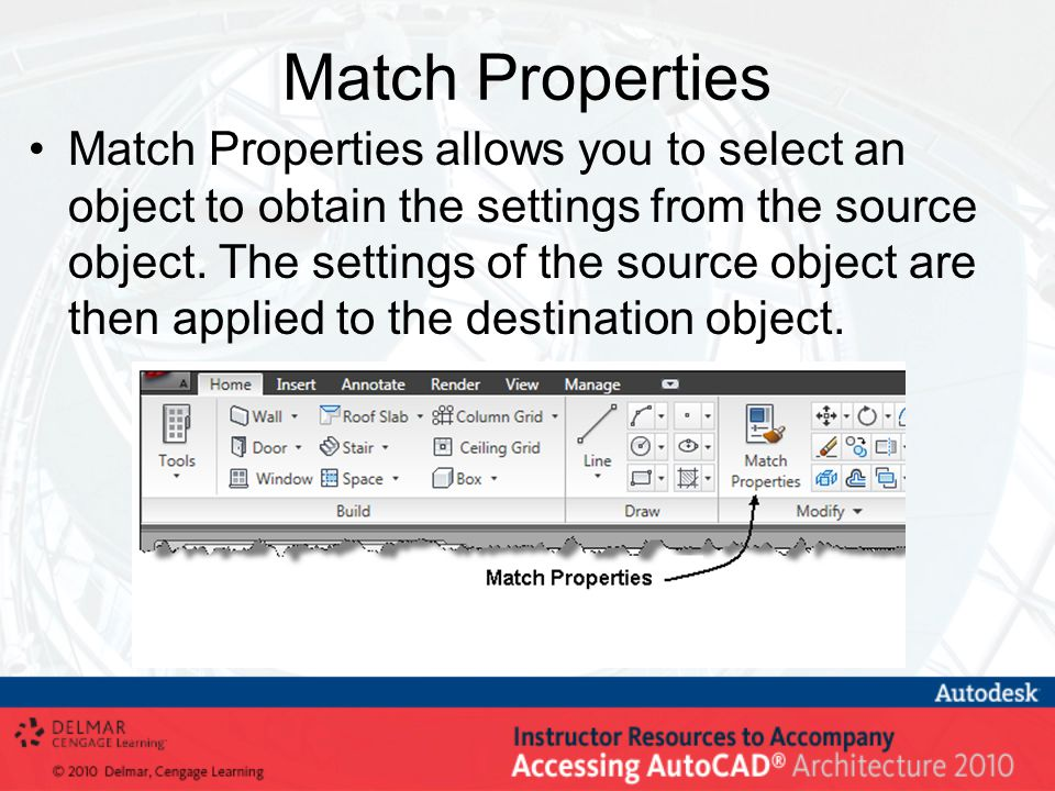 Match Properties Match Properties allows you to select an object to obtain the settings from the source object.