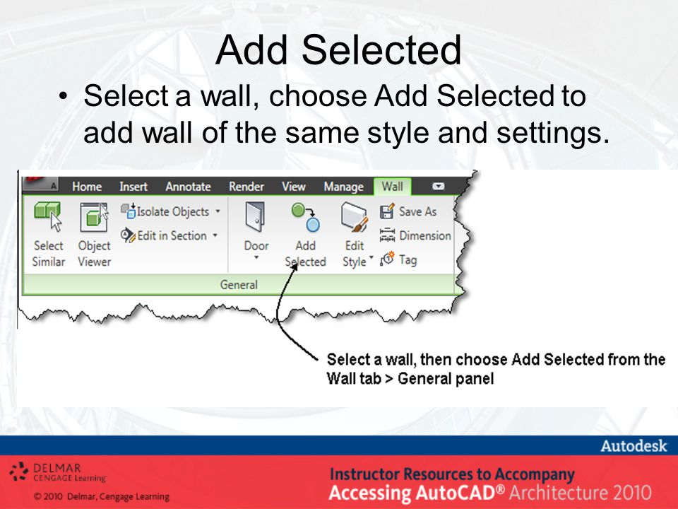 Add Selected Select a wall, choose Add Selected to add wall of the same style and settings.