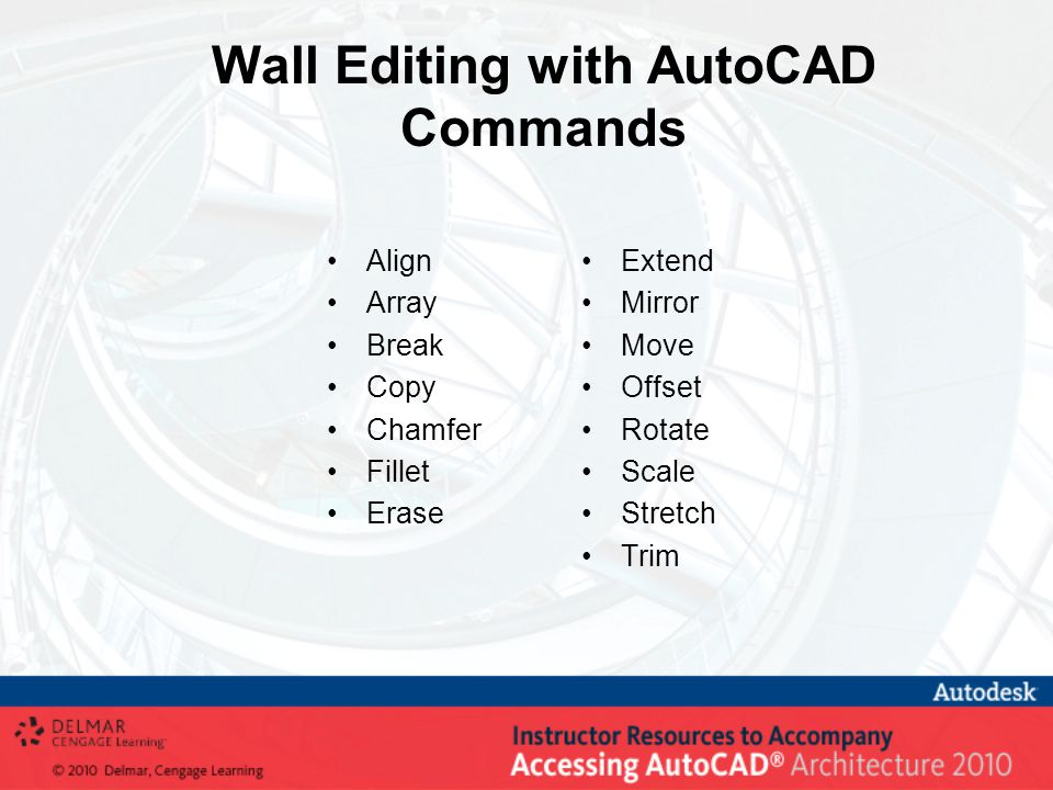 Wall Editing with AutoCAD Commands Align Array Break Copy Chamfer Fillet Erase Extend Mirror Move Offset Rotate Scale Stretch Trim