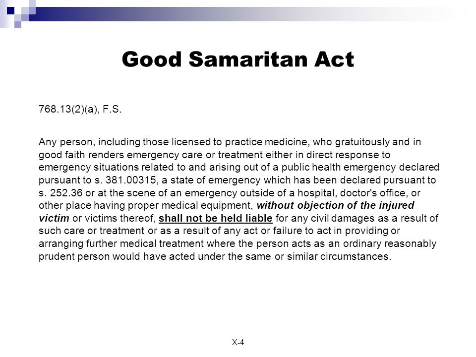 X-4 Good Samaritan Act  768.13(2)(a), F.S.