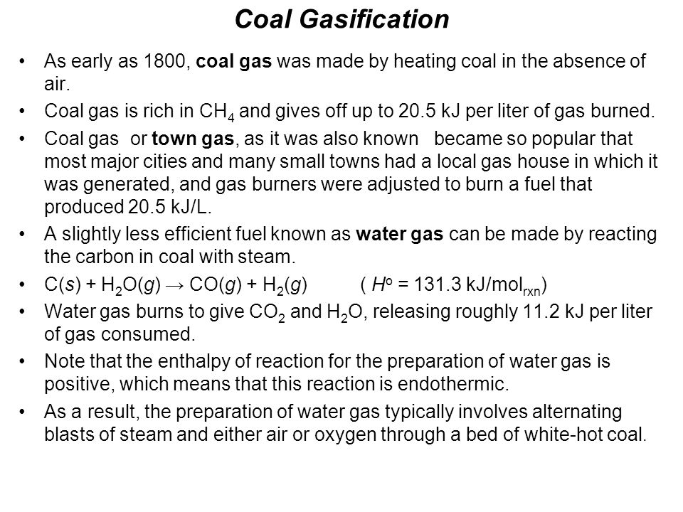 The exothermic reactions between coal and oxygen to produce CO and CO 2 provide enough energy to drive the reaction between steam and coal.