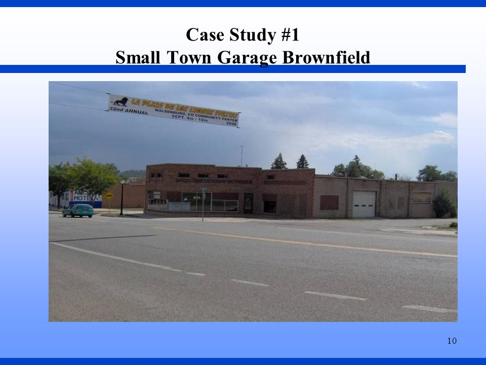 10 Case Study #1 Small Town Garage Brownfield