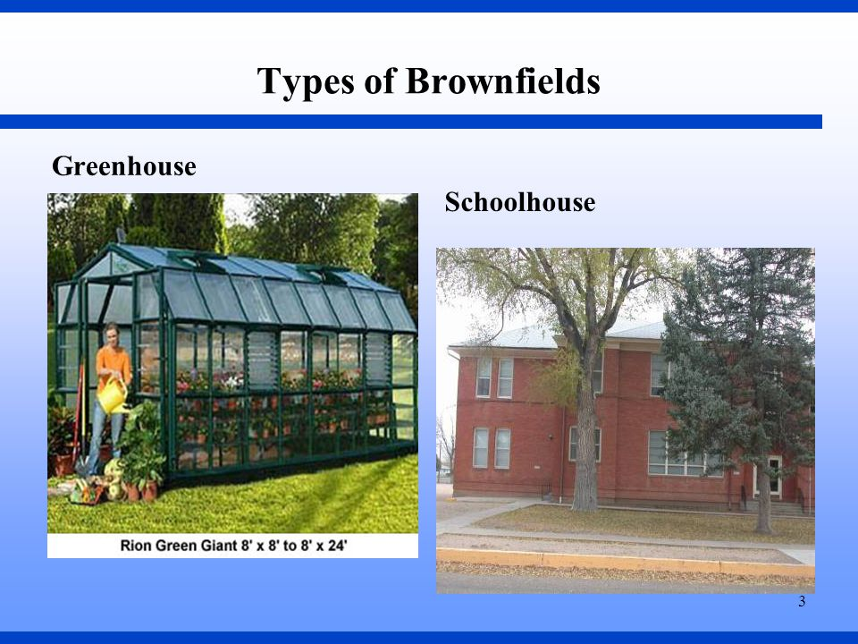 3 Types of Brownfields Greenhouse Schoolhouse