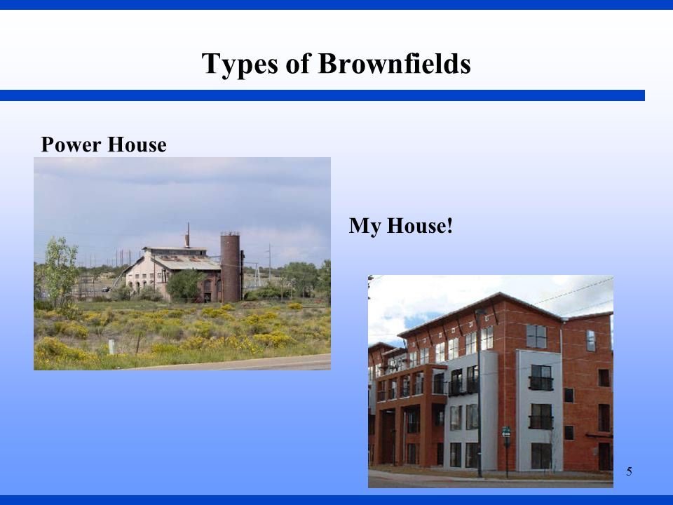 5 Types of Brownfields Power House My House!