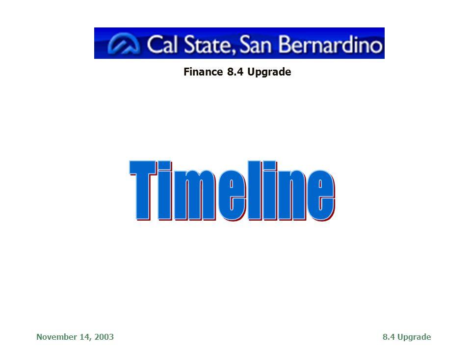 November 14, 20038.4 Upgrade Finance 8.4 Upgrade