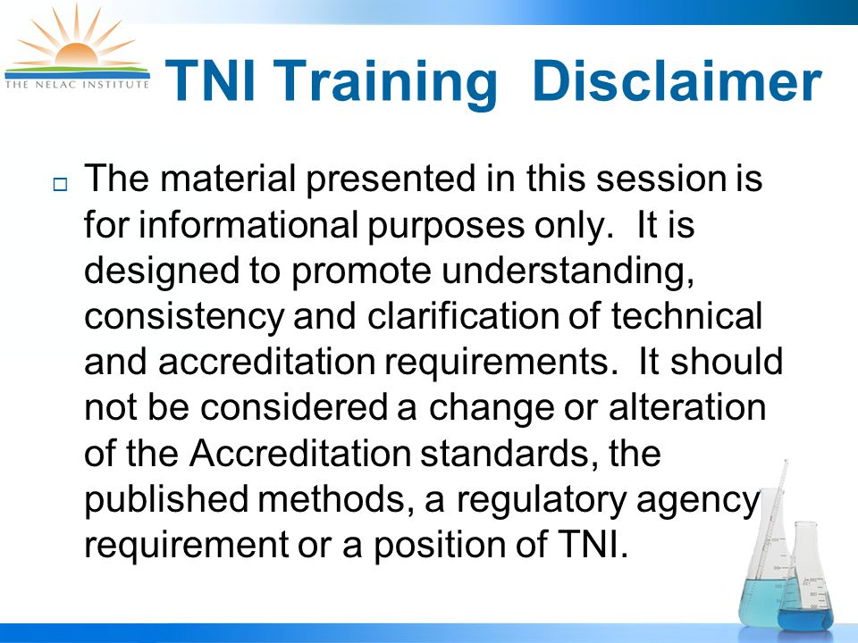 TNI Training Disclaimer  The material presented in this session is for informational purposes only.