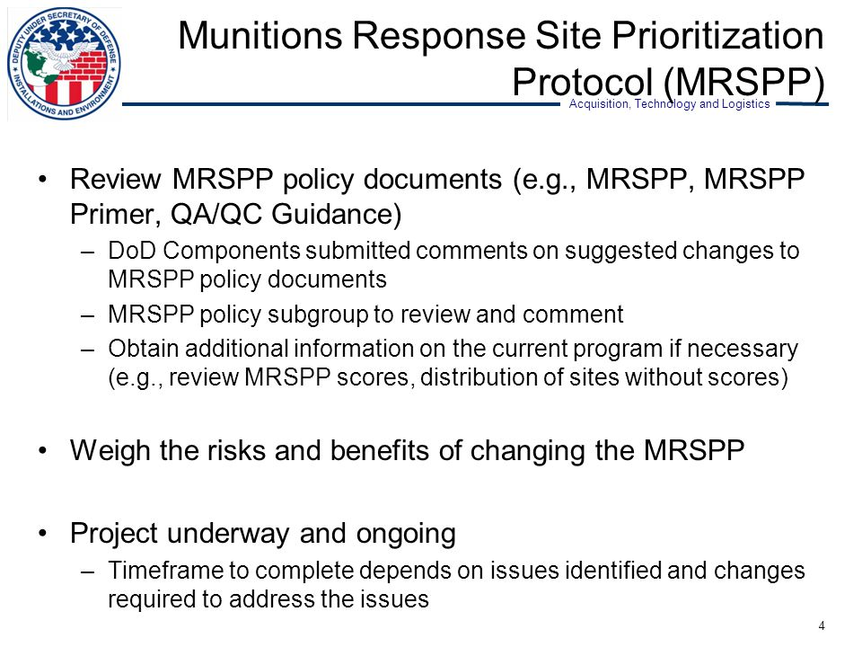 Acquisition, Technology and Logistics Munitions Response Site Prioritization Protocol (MRSPP) Review MRSPP policy documents (e.g., MRSPP, MRSPP Primer