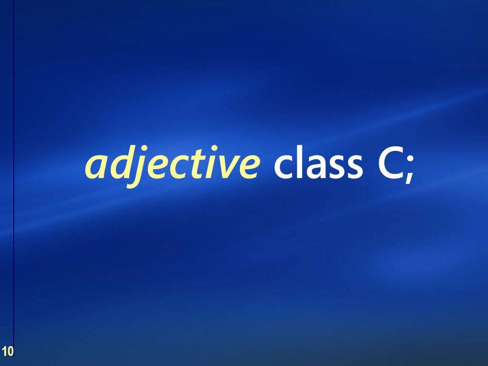 10 adjective class C;