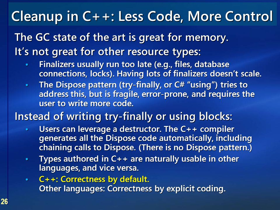 26 The GC state of the art is great for memory. It's not great for other resource types: Finalizers usually run too late (e.g., files, database connec