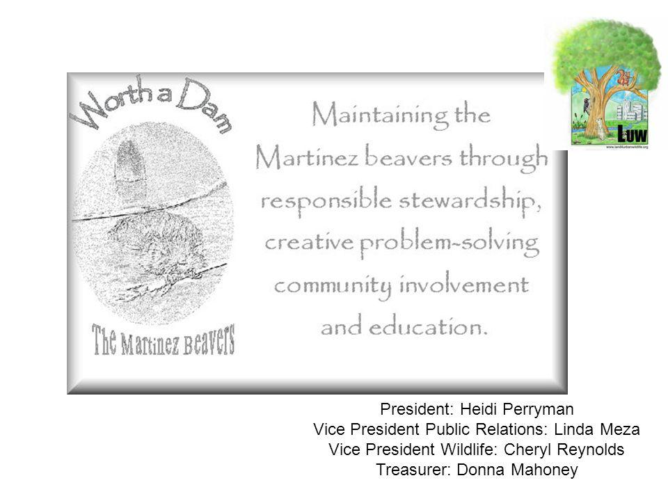 President: Heidi Perryman Vice President Public Relations: Linda Meza Vice President Wildlife: Cheryl Reynolds Treasurer: Donna Mahoney