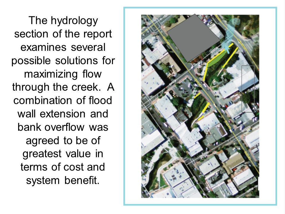 The hydrology section of the report examines several possible solutions for maximizing flow through the creek.