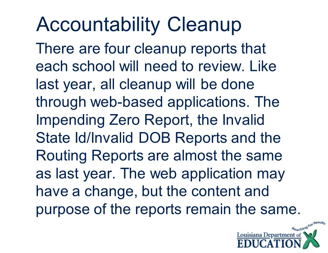 Accountability Cleanup There are four cleanup reports that each school will need to review.