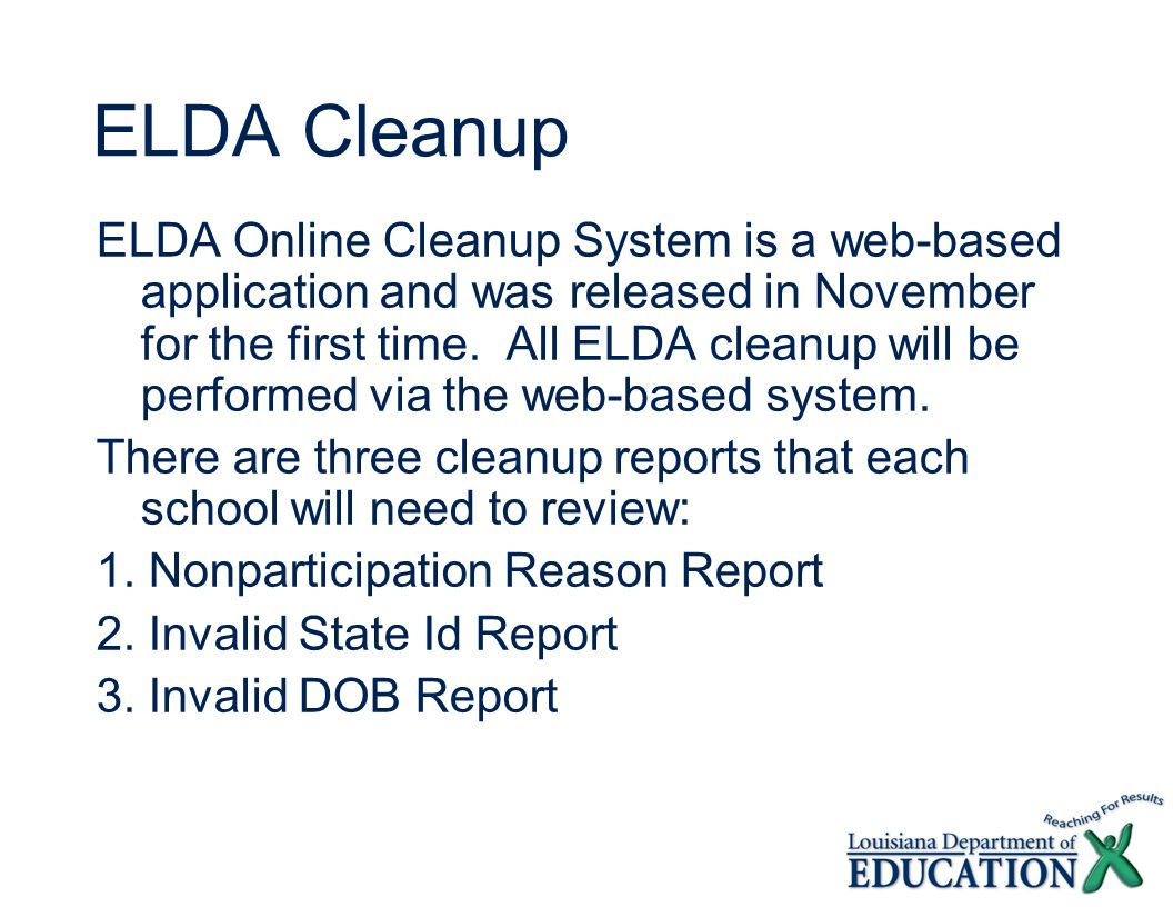 ELDA Cleanup ELDA Online Cleanup System is a web-based application and was released in November for the first time.