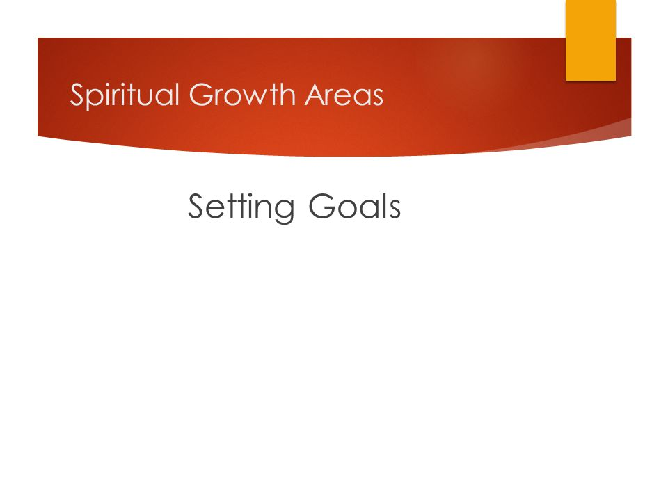 Spiritual Growth Areas Setting Goals