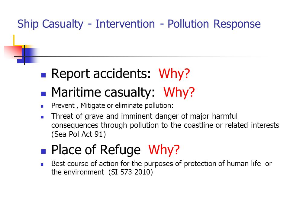 Ship Casualty - Intervention - Pollution Response Report accidents: Why.