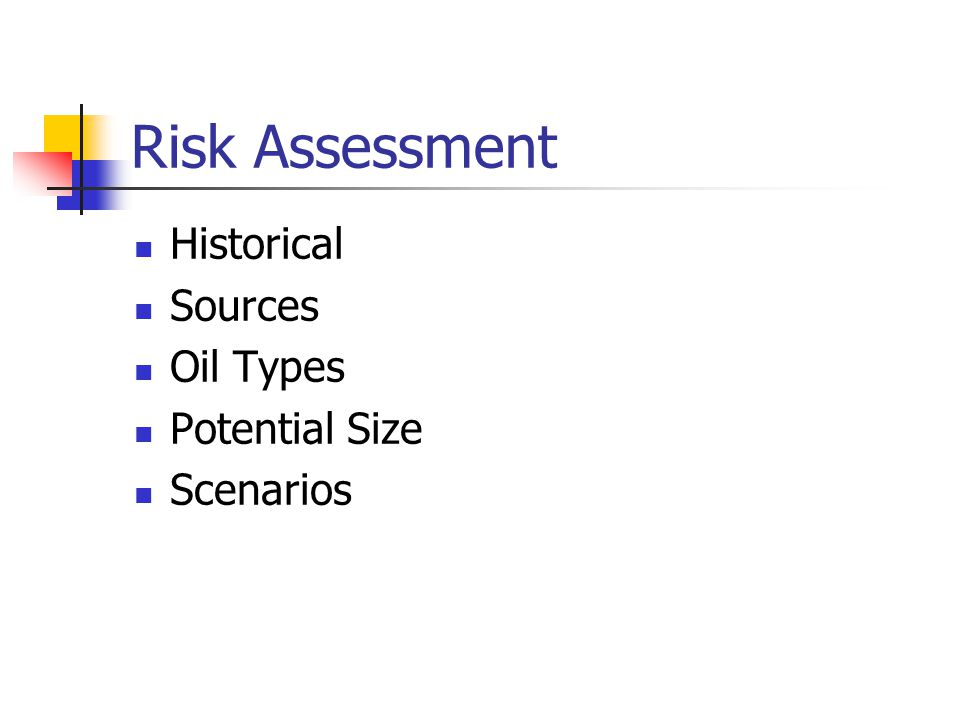 Risk Assessment Historical Sources Oil Types Potential Size Scenarios