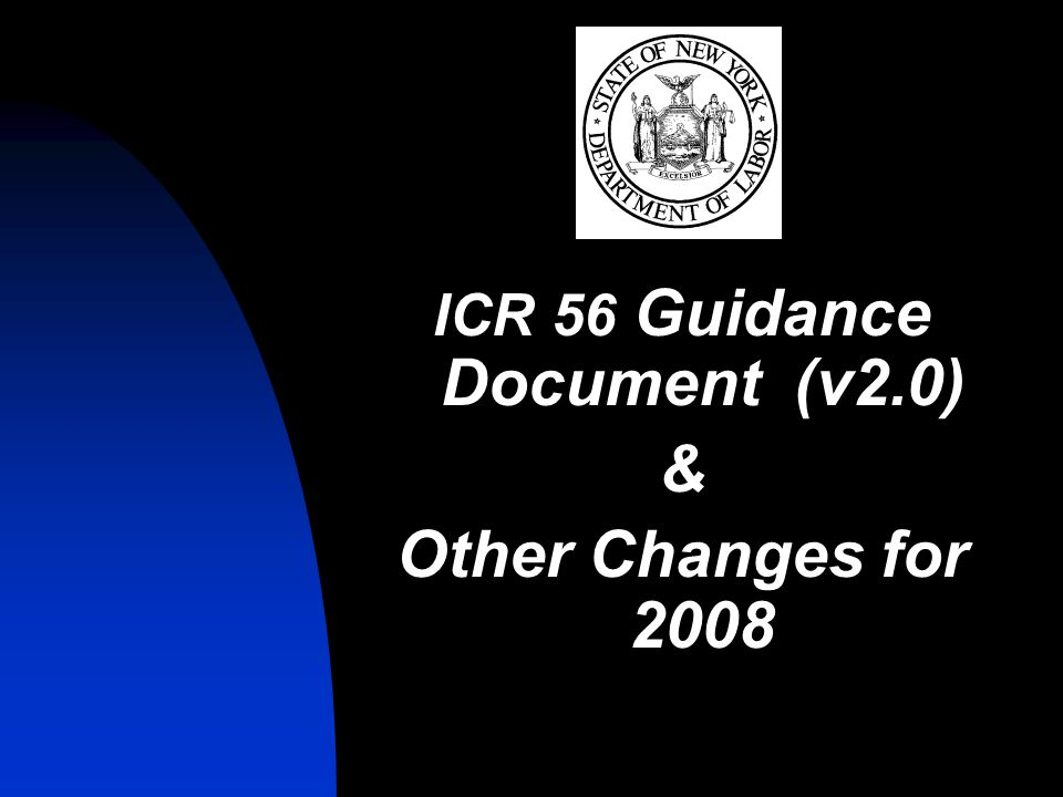 ICR 56 Guidance Document (v2.0) & Other Changes for 2008