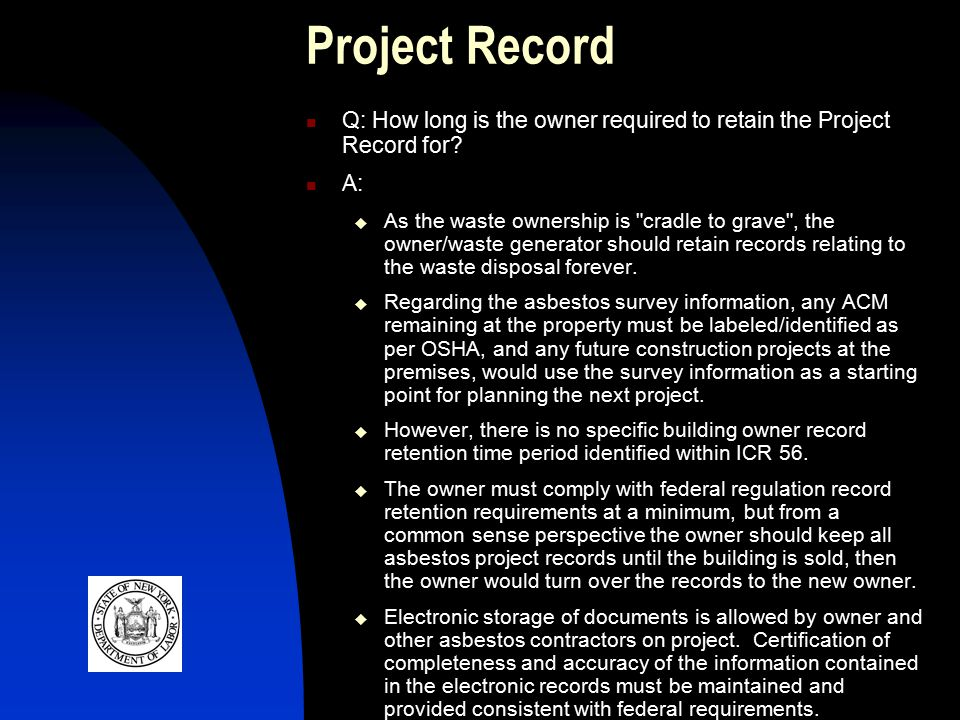 Project Record Q: How long is the owner required to retain the Project Record for.