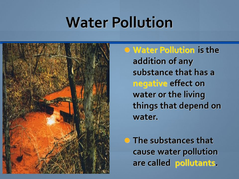 Point source pollution Sources of pollution are classified, in part, by how they enter a body of water.
