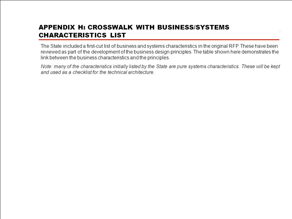 APPENDIX H: CROSSWALK WITH BUSINESS/SYSTEMS CHARACTERISTICS LIST The State included a first-cut list of business and systems characteristics in the original RFP.