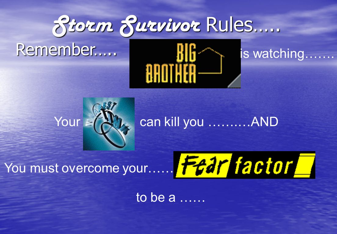 Storm Survivor Rules…..Remember….. is watching…….