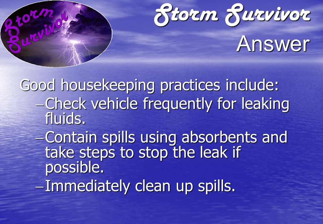 Storm Survivor Question What are some good housekeeping practices that can be used to reduce storm water pollution