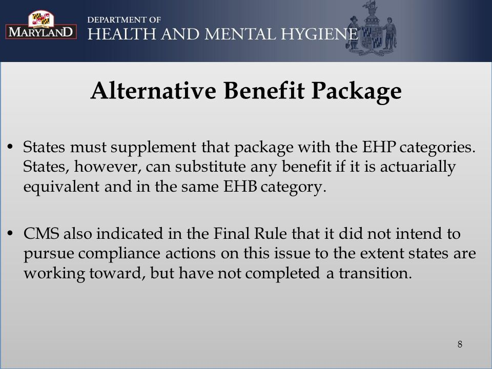 Alternative Benefit Package States must supplement that package with the EHP categories.