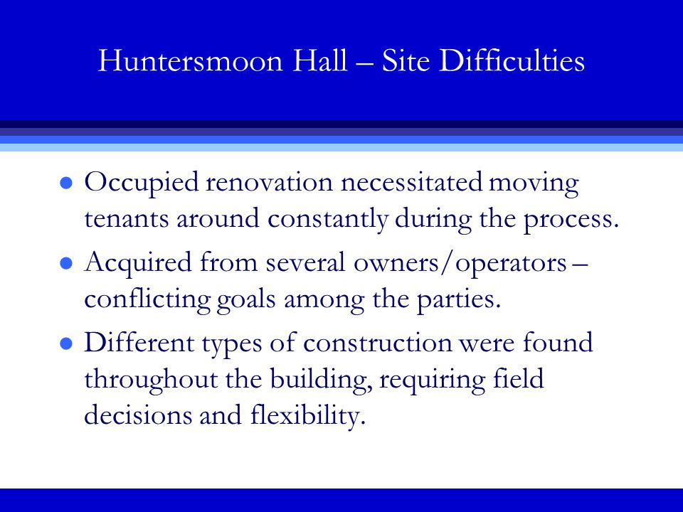 Huntersmoon Hall – Site Difficulties l Occupied renovation necessitated moving tenants around constantly during the process.