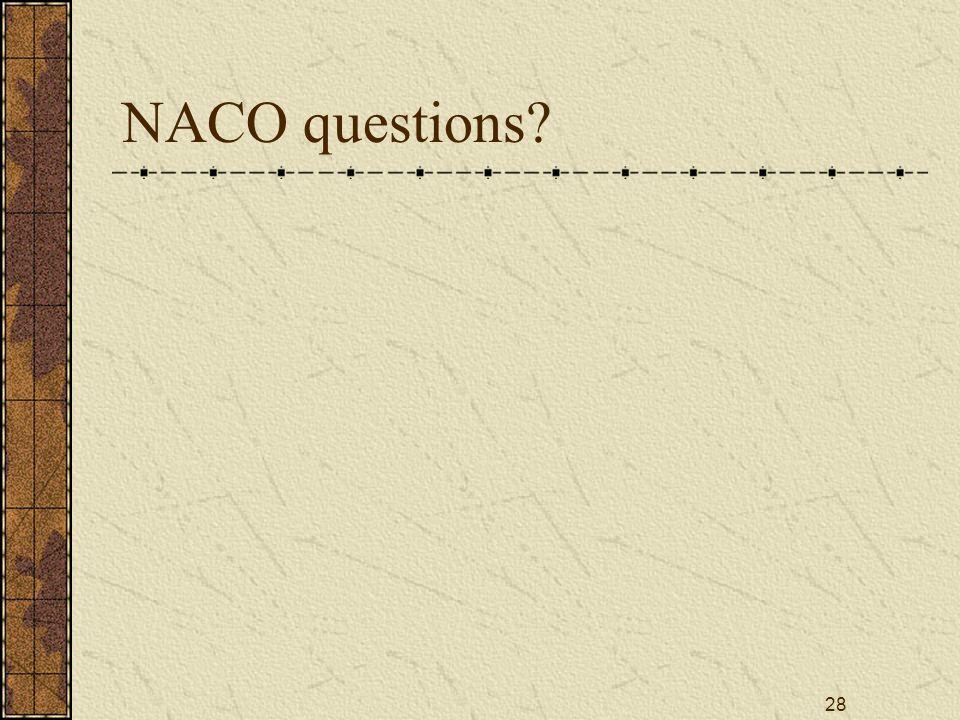 28 NACO questions?