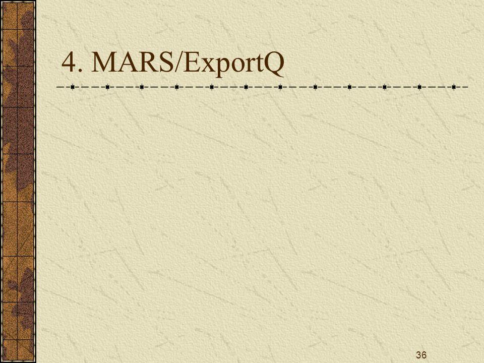 36 4. MARS/ExportQ
