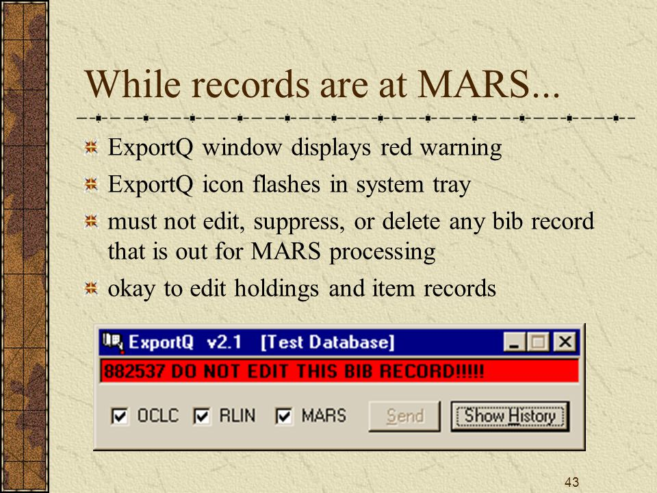 43 While records are at MARS...