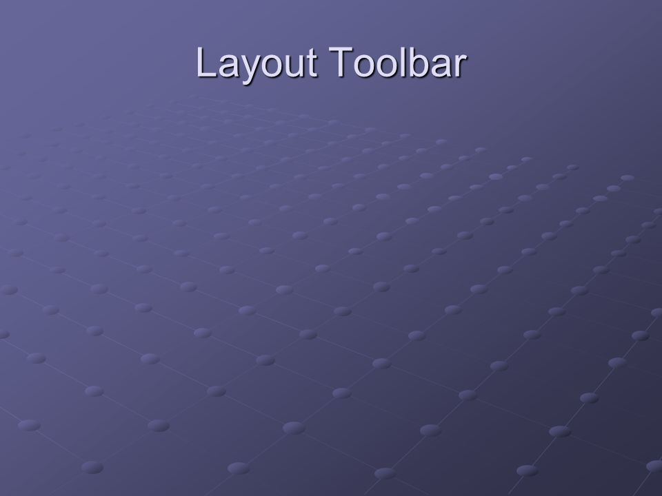 Layout Toolbar