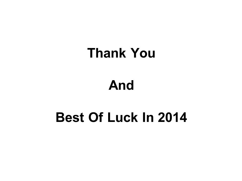 Thank You And Best Of Luck In 2014