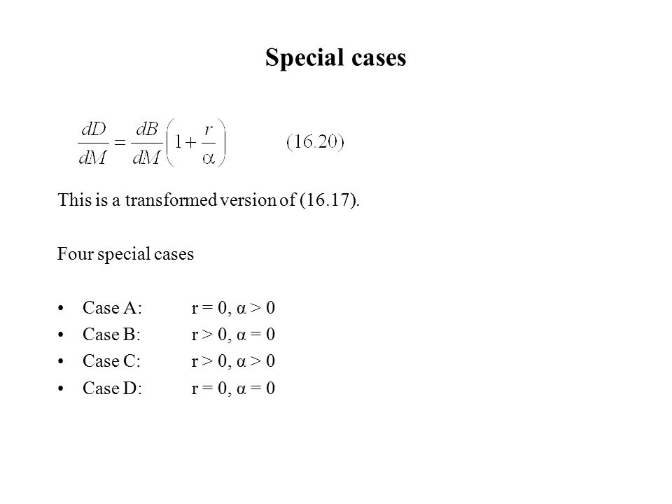 Special cases This is a transformed version of (16.17).