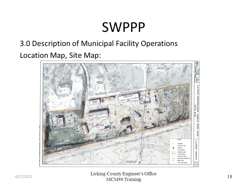 Licking County Engineer's Office MCM#6 Training SWPPP 3.0 Description of Municipal Facility Operations Location Map, Site Map: 18 4/27/2015