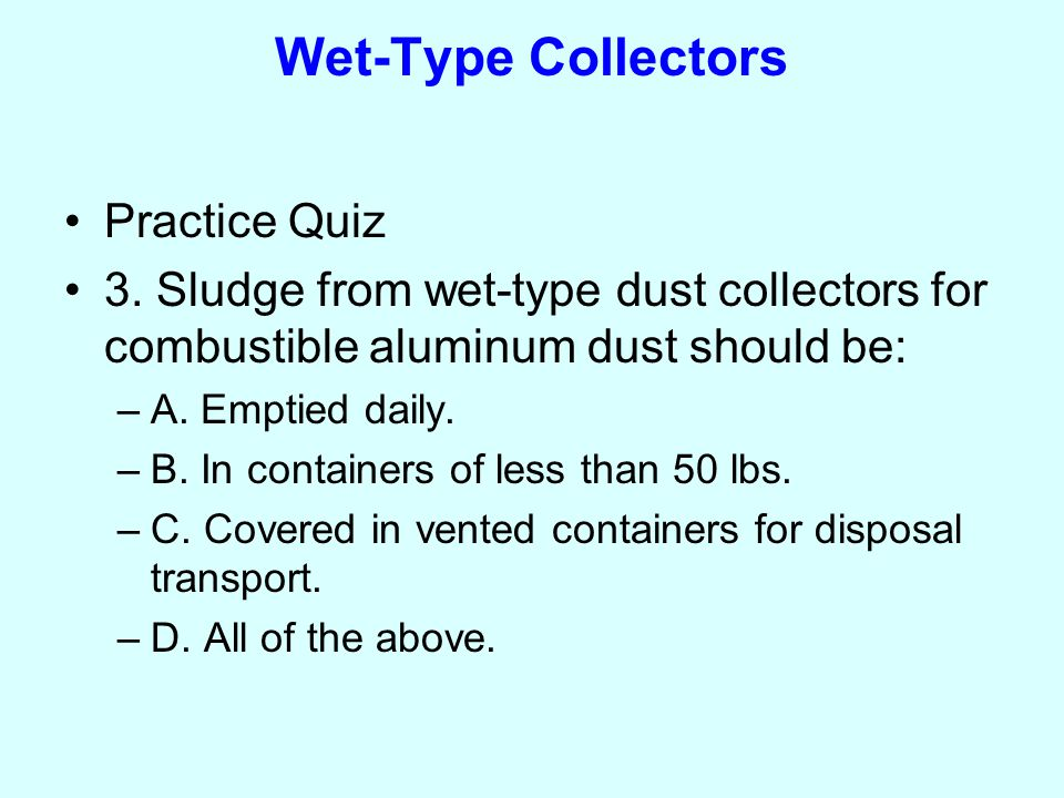 Wet-Type Collectors Practice Quiz 3.