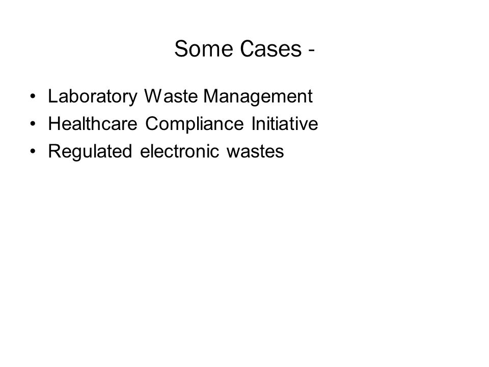 Some Cases - Laboratory Waste Management Healthcare Compliance Initiative Regulated electronic wastes