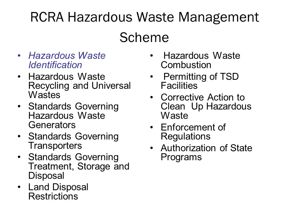 A Hazardous Waste is: A solid waste which because of its quantity, concentration, or physical, chemical, or infectious characteristics may: –Pose a substantial present or potential hazard to human health or the environment when improperly treated, stored or disposed of, or otherwise mismanaged; or –Cause or contribute to an increase in mortality, or an increase in irreversible or incapacitating illness.