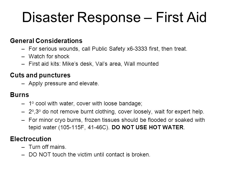 Disaster Response – First Aid General Considerations –For serious wounds, call Public Safety x6-3333 first, then treat.