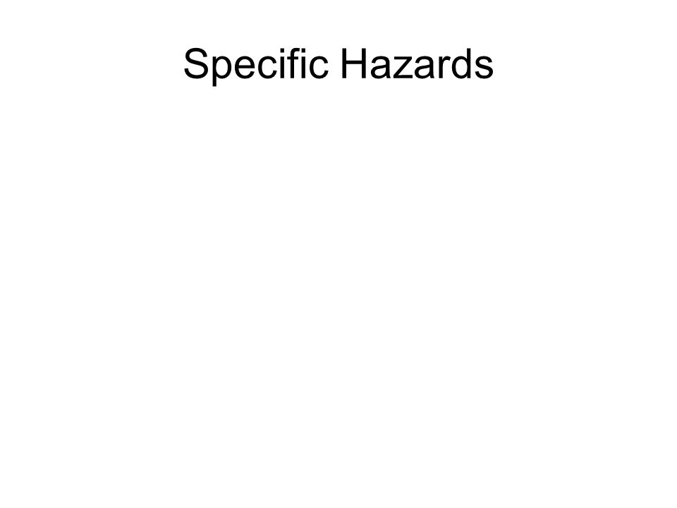 Specific Hazards