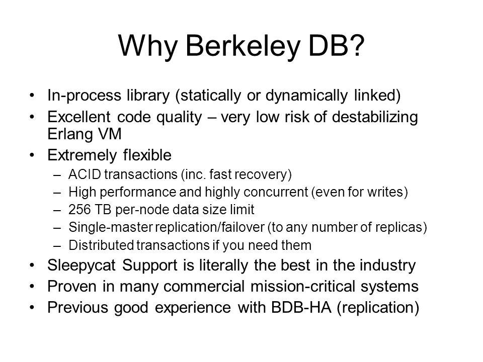 Why Berkeley DB.