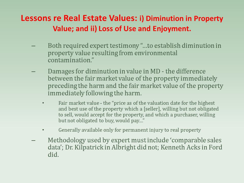 Lessons re Real Estate Values: i) Diminution in Property Value; and ii) Loss of Use and Enjoyment.