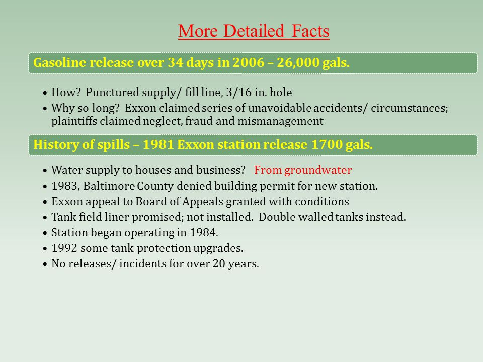 More Detailed Facts Gasoline release over 34 days in 2006 – 26,000 gals.