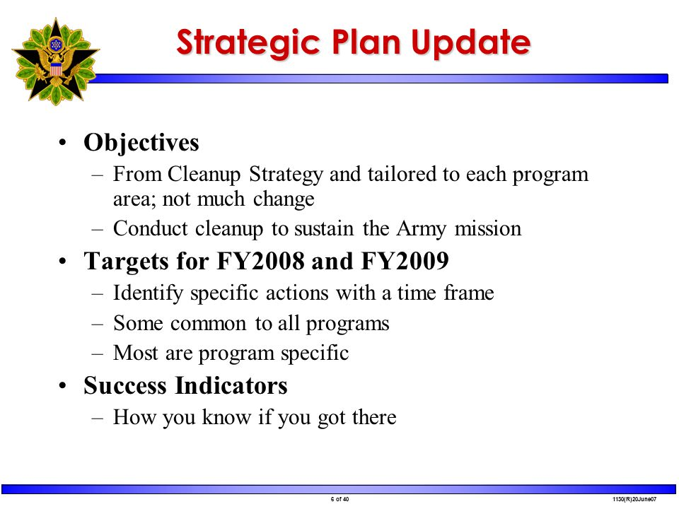 7 of 40 1130(R)20June07 Army Cleanup Philosophy Centrally managed cleanup program Standardization across programs Completion of sites and installations Results oriented Performance driven management Recognize and reward achievements