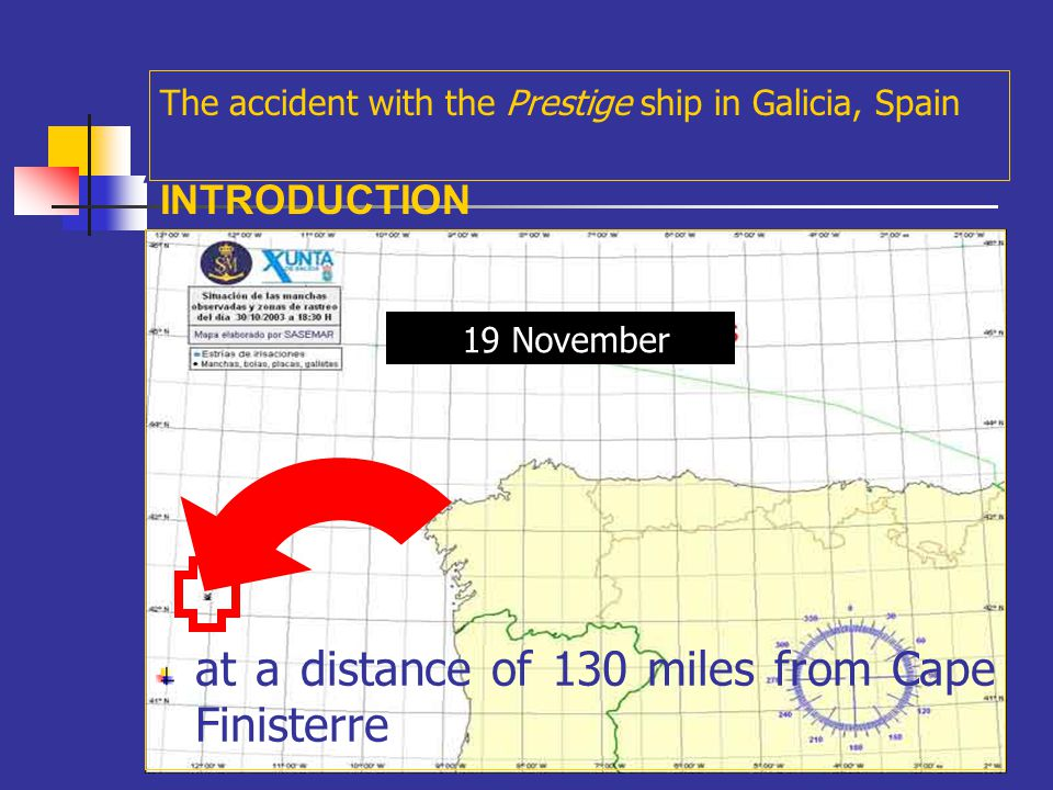 A Until the vessel split in half, six days after, (19 Nov) The accident with the Prestige ship in Galicia, Spain INTRODUCTION