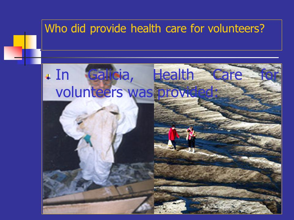 A Who did provide health care for volunteers?
