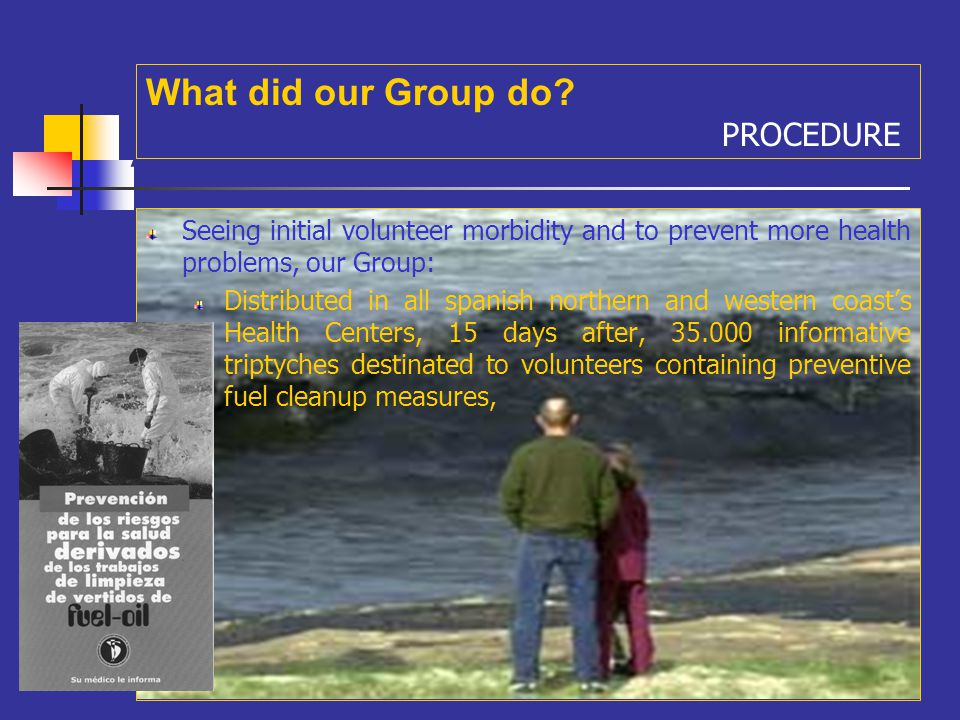 A Seeing initial volunteer morbidity and to prevent more health problems, our Group: What did our Group do? PROCEDURE