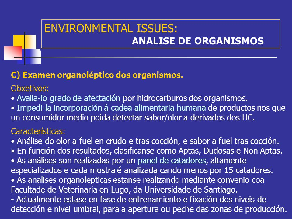 A ENVIRONMENTAL ISSUES: ANALISE DE ORGANISMOS B) Examen visual dos organismos: Obxetivos: Avalia-lo grado de afectación directa por hidrocarburos nos organismos.