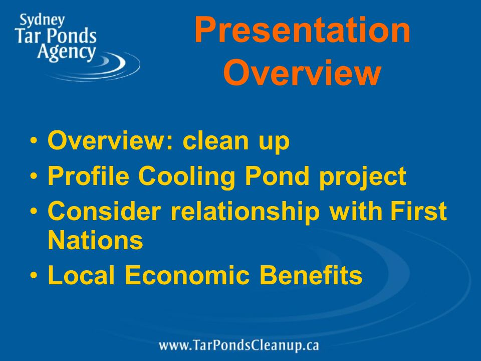 Presentation Overview Overview: clean up Profile Cooling Pond project Consider relationship with First Nations Local Economic Benefits