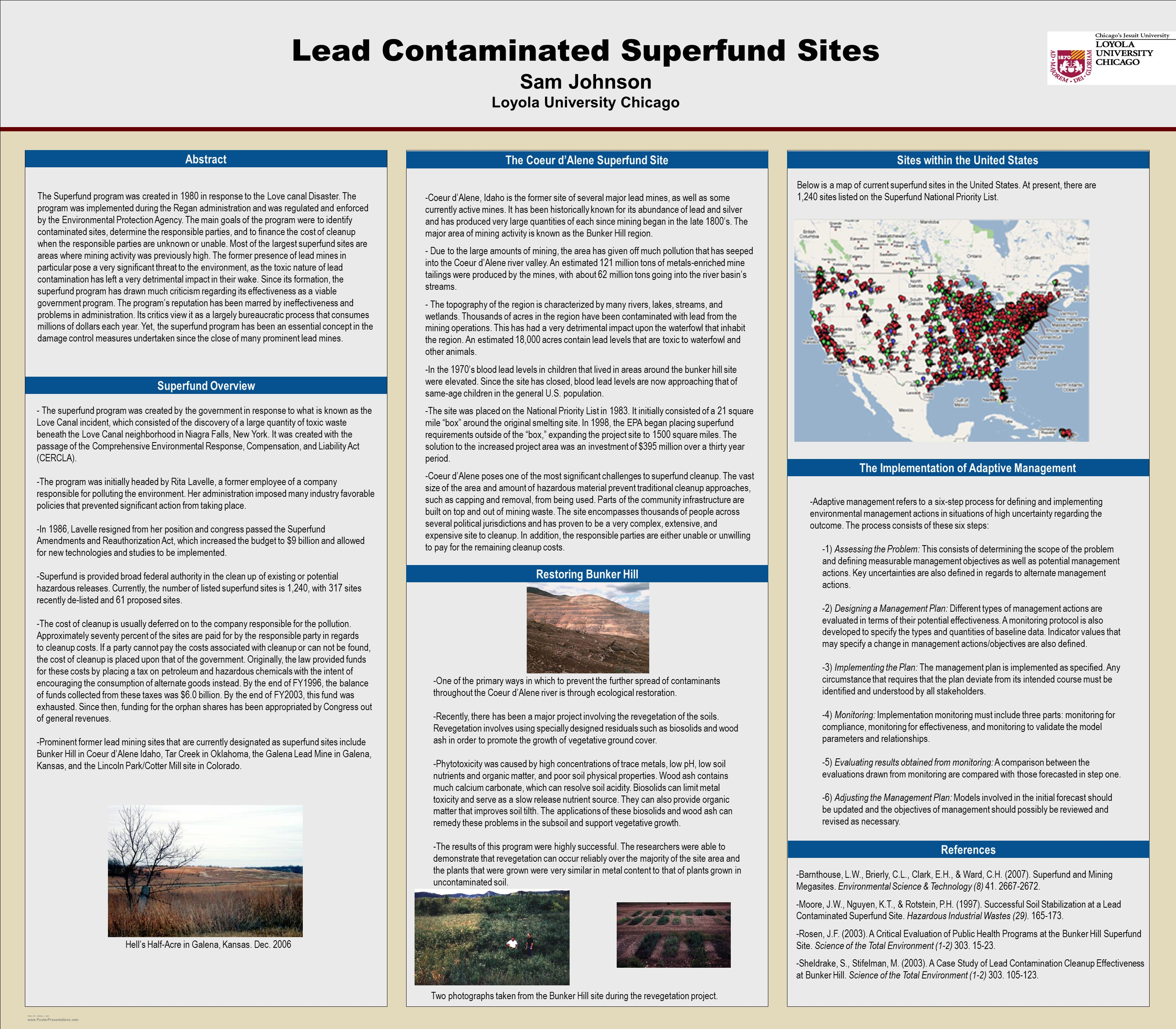 TEMPLATE DESIGN © 2007 www.PosterPresentations.com Lead Contaminated Superfund Sites Sam Johnson Loyola University Chicago Abstract The Superfund program was created in 1980 in response to the Love canal Disaster.